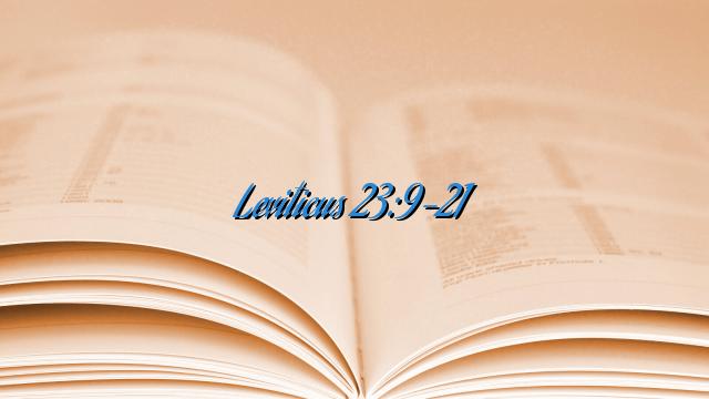 Leviticus 23:9-21