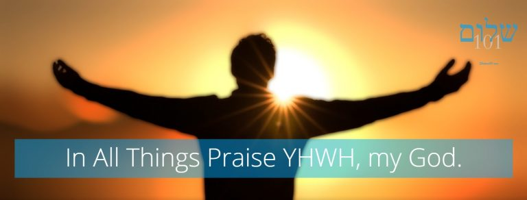 In All Things Praise the Lord shalom101.com